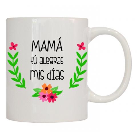 MAMÁ TU ALEGRAS MIS DÍAS